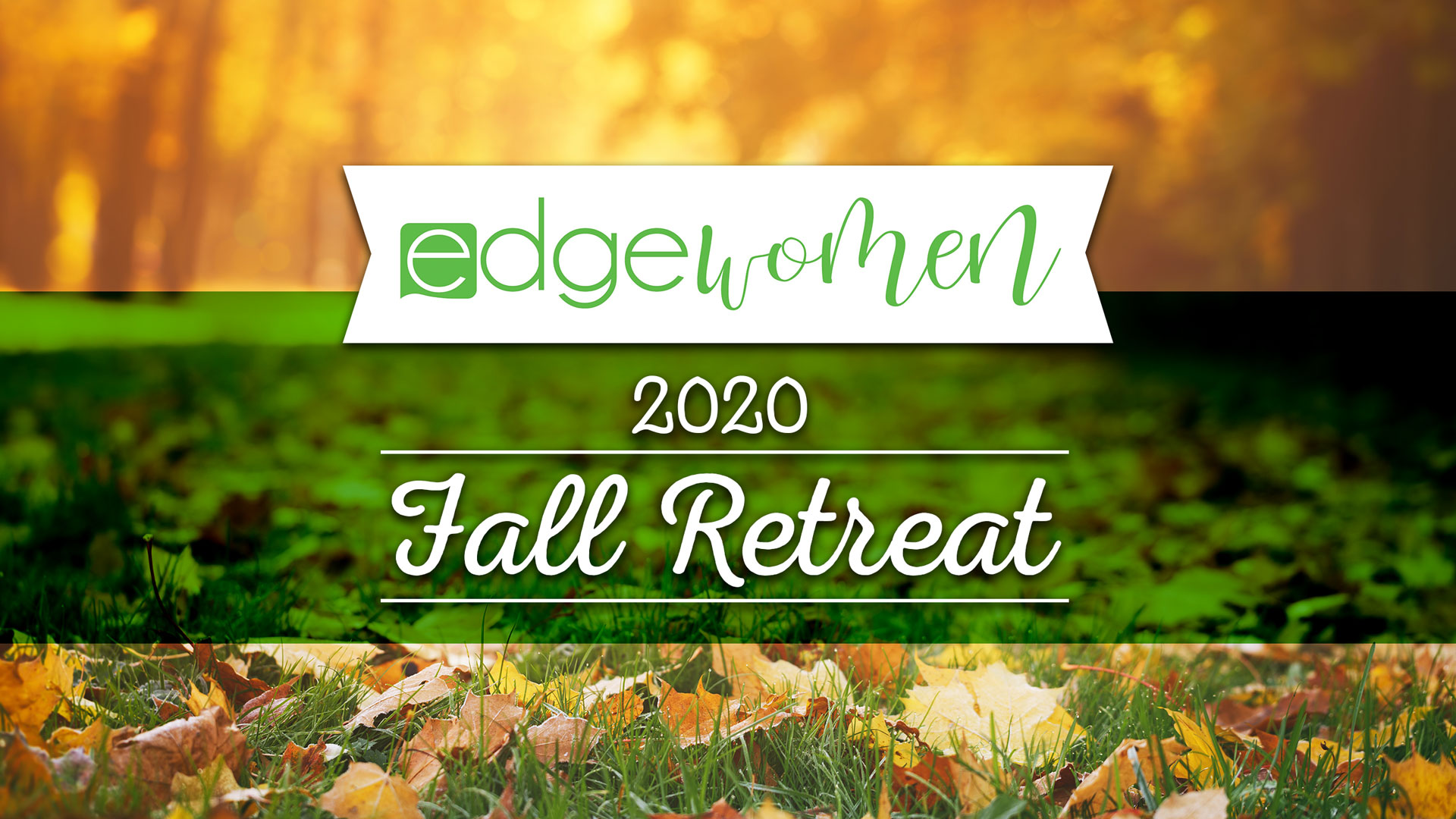 EdgeWomen's Fall Retreat 2020
